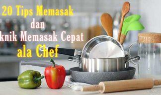 tips dan teknik memasak cepat chef